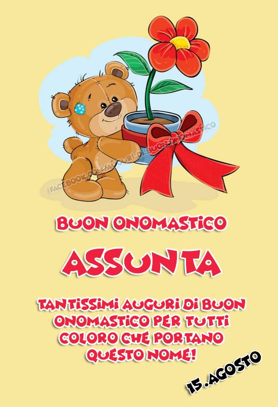 Buon onomastico Assunta (15.Agosto) - Buon onomastico Assunta (15.Agosto) Tantissimi Auguri di Buon Onomastico per tutti coloro che portano questo nome!