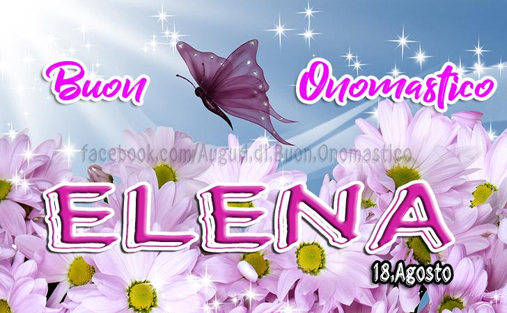 Buon Onomastico Elena (18 Agosto)