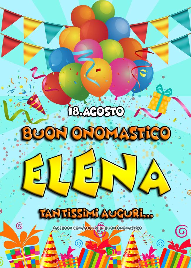 Buon Onomastico ELENA (18.Agosto) - Buon Onomastico ELENA (18.Agosto) Tantissimi Auguri...