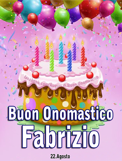 Buon Onomastico Fabrizio (22.Agosto) - Buon Onomastico Fabrizio (22.Agosto) AUGURI!!!