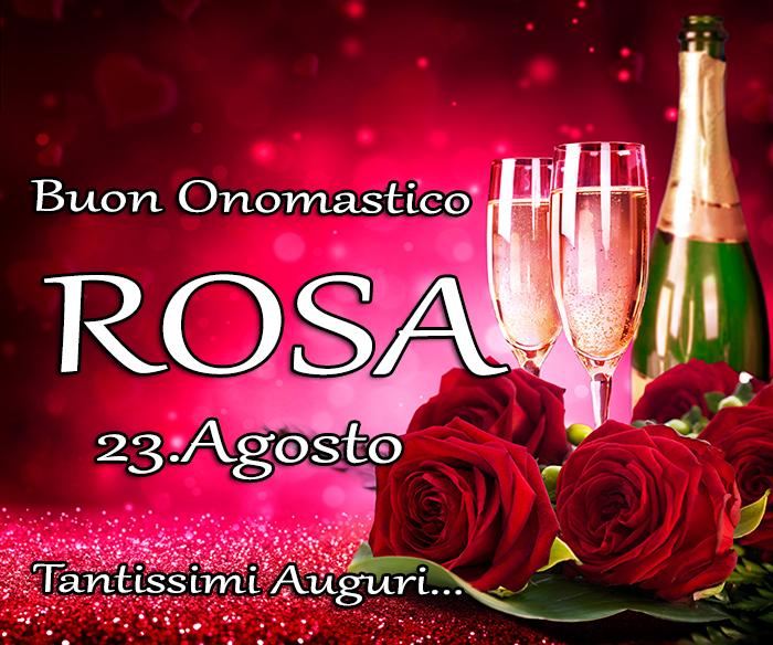 Onomastico del nome ROSA, 23 Agosto - Buon Onomastico ROSA 23 Agosto, Tantissimi Auguri...