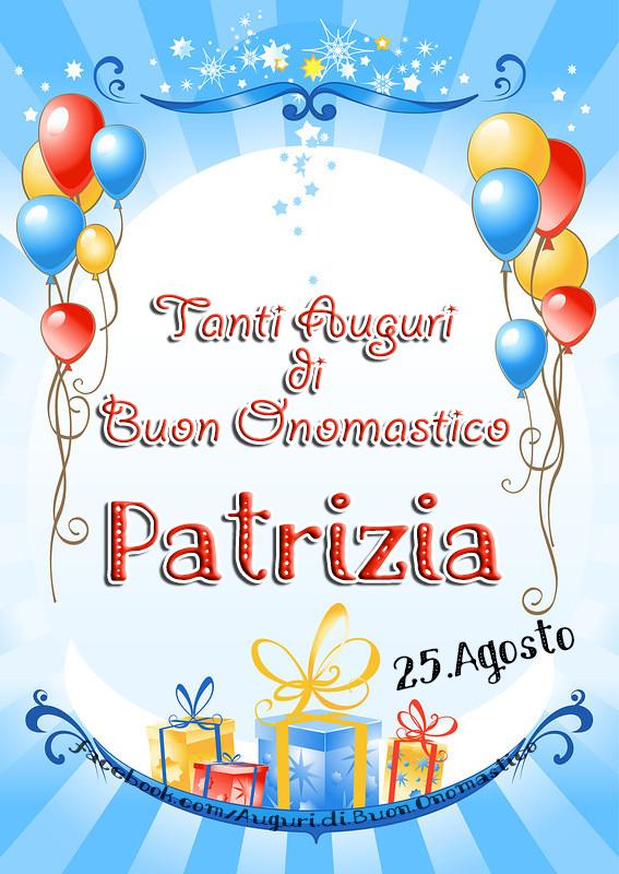 Buon Onomastico Patrizia (25.Agosto) - Tanti Auguri di Buon Onomastico Patrizia (25.Agosto)