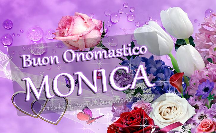 Buon Onomastico Monica - Buon Onomastico Monica - AUGURI