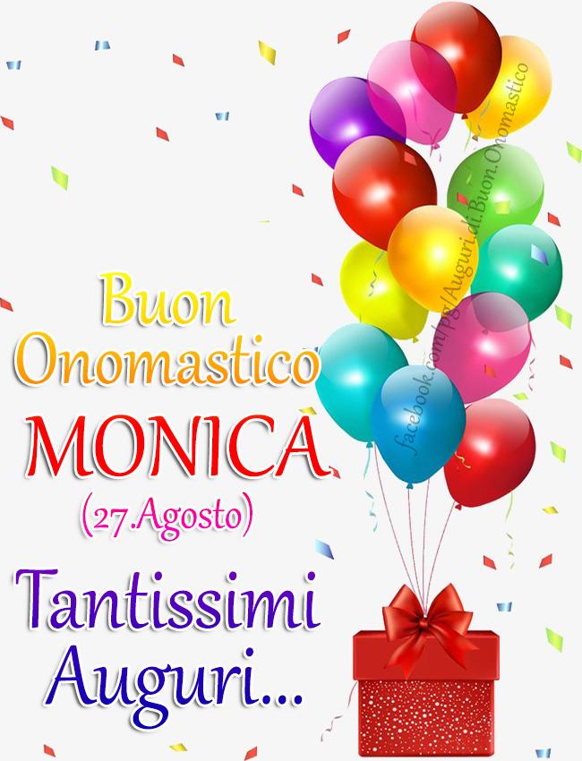 Onomastico MONICA (27.Agosto) - Buon Onomastico MONICA (27.Agosto) Tantissimi Auguri...