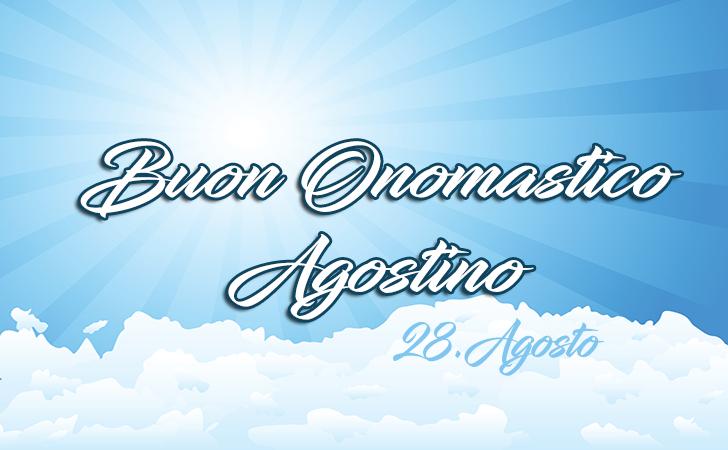 Onomastico Agostino (28.Agosto) - Buon Onomastico Agostino (28.Agosto) - AUGURI