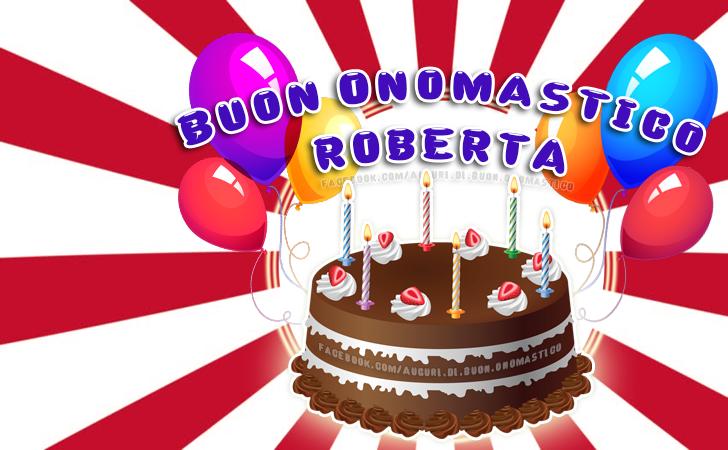 Buon Onomastico ROBERTA - Auguri di Buon Onomastico ROBERTA - Onomastico del nome Roberta