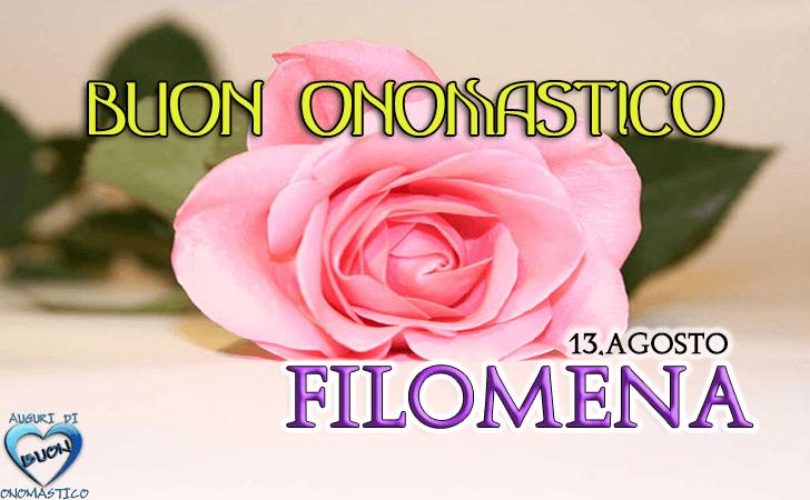 Buon Onomastico Filomena - Onomastico del nome Filomena 13 Agosto