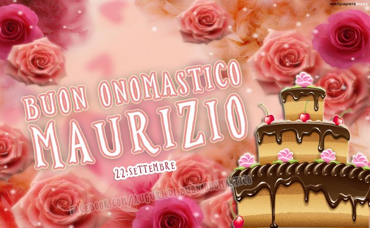 Buon Onomastico Maurizio (22.Settembre) - Auguri di Buon Onomastico Maurizio (22.Settembre)