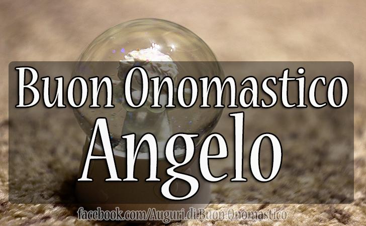 Buon Onomastico Angelo - Buon Onomastico Angelo - AUGURI