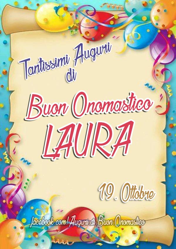 Buon Onomastico Laura (19.Ottobre) - Tantissimi Auguri di Buon Onomastico Laura (19.Ottobre)