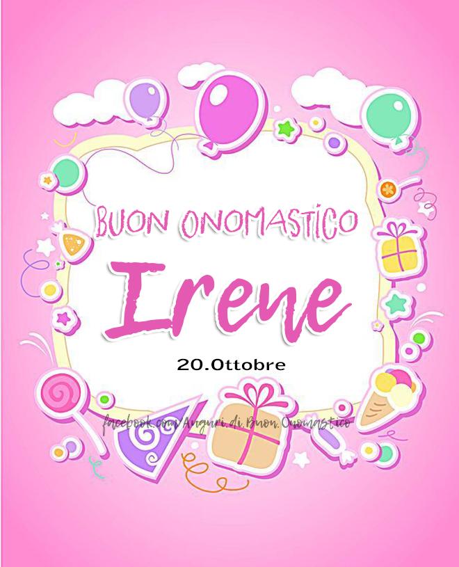 Buon Onomastico Irene - Buon Onomastico Irene - Onomastico del nome Irene