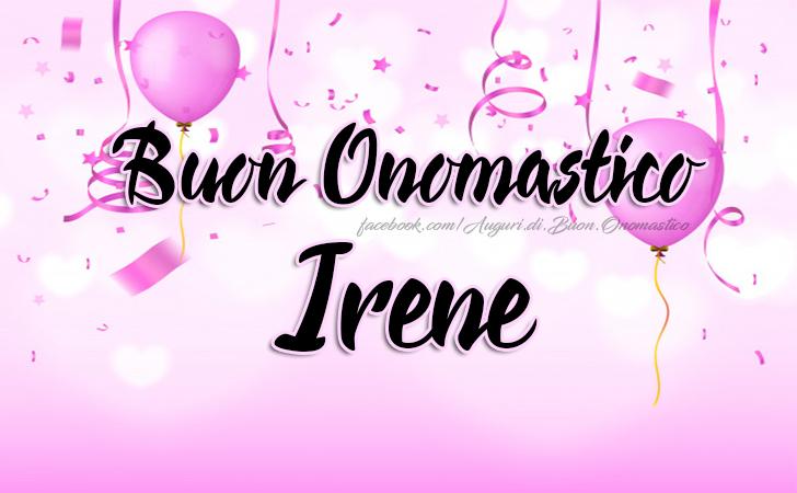 Buon Onomastico Irene - Buon Onomastico Irene