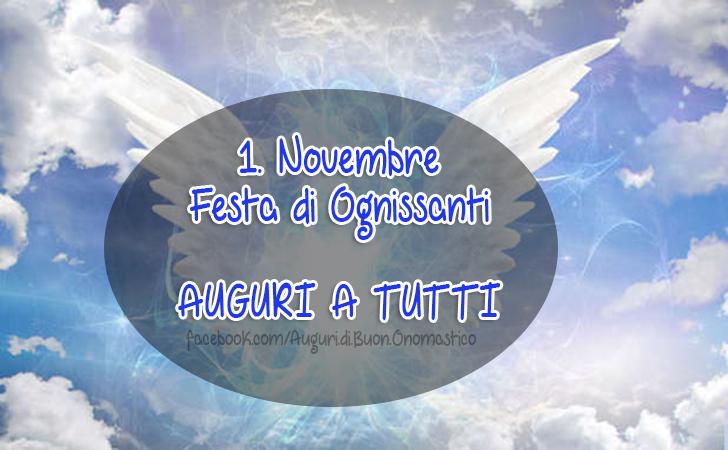1. Novembre Festa di Ognissanti  AUGURI A TUTTI - 1. Novembre Festa di Ognissanti  AUGURI A TUTTI