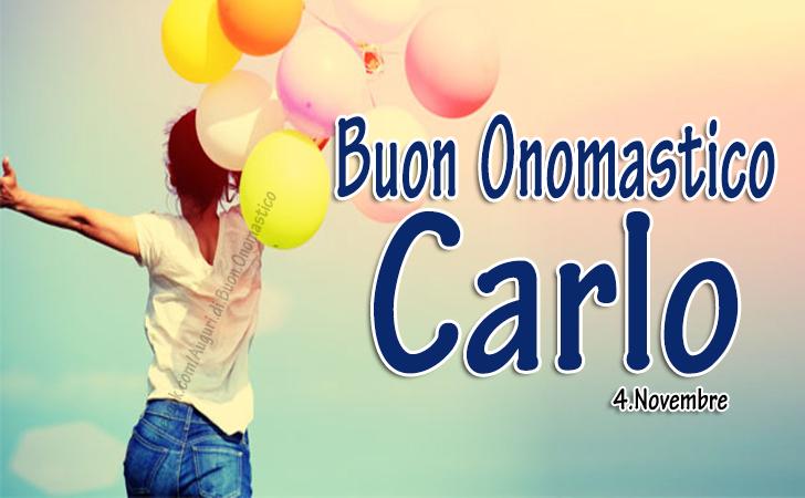 Buon Onomastico Carlo - 4.Novembre - Buon Onomastico Carlo - 4.Novembre