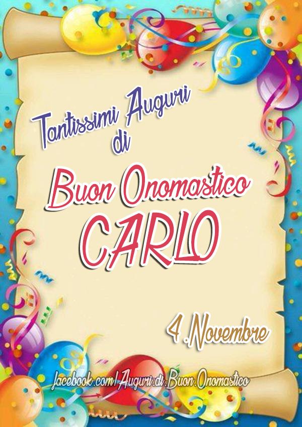 Buon Onomastico CARLO (4.Novembre) - Tantissimi Auguri di Buon Onomastico CARLO (4.Novembre)