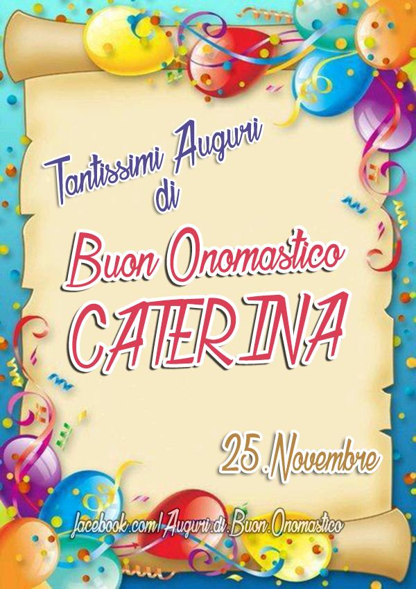 Buon Onomastico CATERINA (25.Novembre) - Tantissimi Auguri di Buon Onomastico CATERINA (25.Novembre)