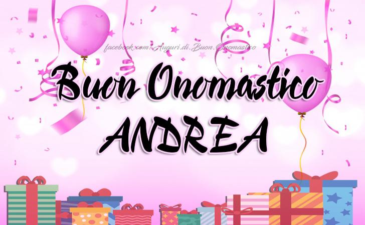 Buon Onomastico Andrea - Buon Onomastico Andrea