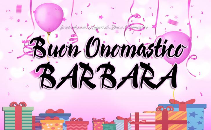 Buon Onomastico Barbara - Buon Onomastico Barbara