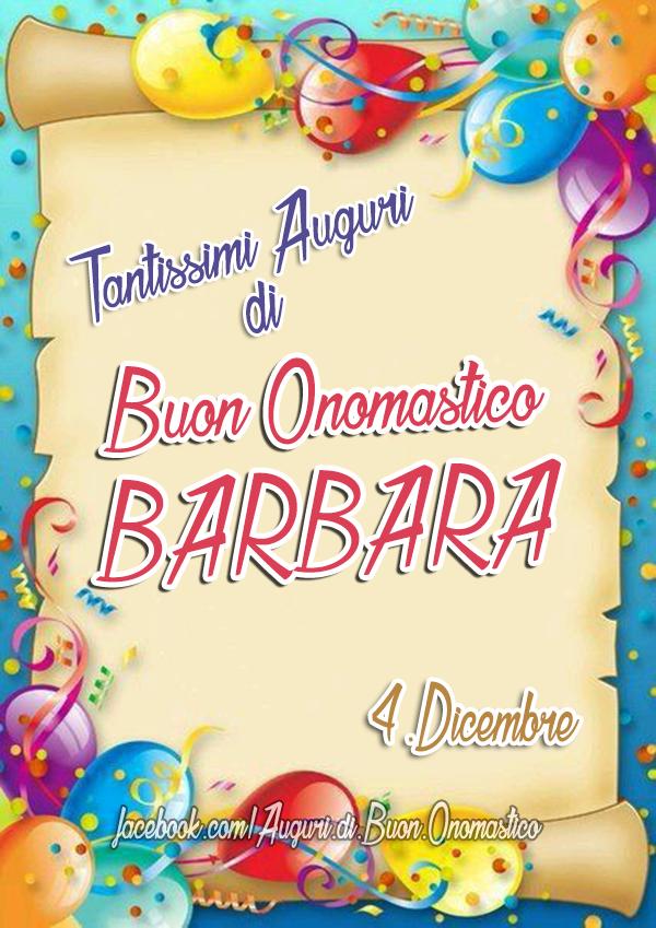 Buon Onomastico BARBARA (4.Dicembre) - Tantissimi Auguri di Buon Onomastico BARBARA (4.Dicembre)