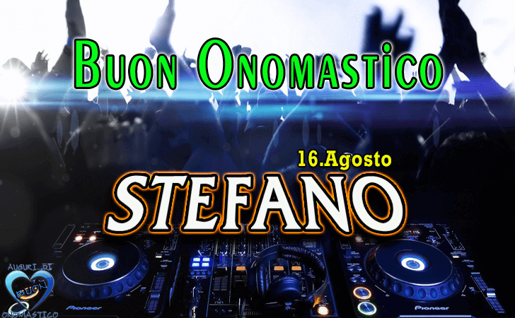 Buon Onomastico Stefano! - Buon Onomastico Stefano!