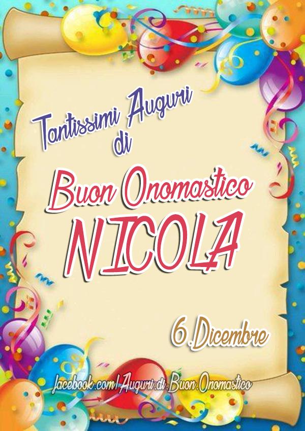 Buon Onomastico NICOLA (6 Dicembre) - Tantissimi Auguri di Buon Onomastico NICOLA (6 Dicembre)