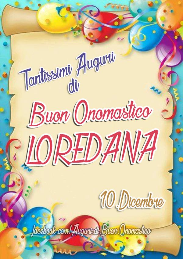 Buon Onomastico Loredana (10 Dicembre)