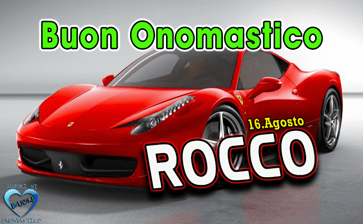 Buon Onomastico Rocco! - Buon Onomastico Rocco!