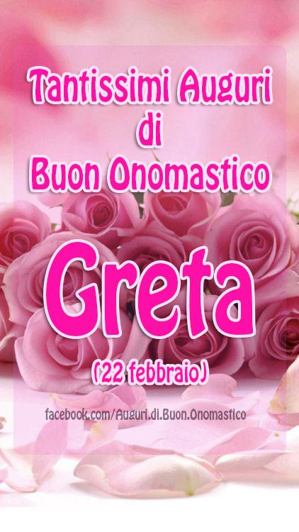 Buon Onomastico Greta (22 febbraio)  - Tantissimi Auguri di Buon Onomastico  Greta (22 febbraio)  🌸🌸🌸