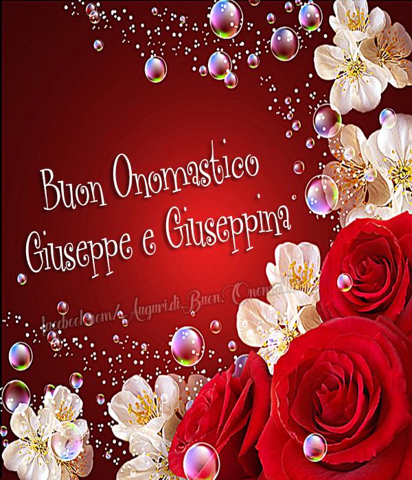 Buon Onomastico Giuseppe e Giuseppina    - Buon Onomastico Giuseppe e Giuseppina
