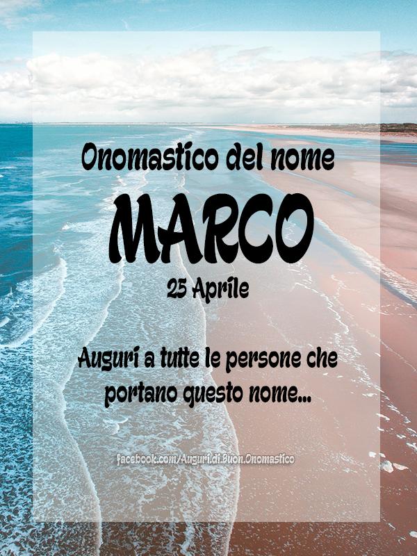 Buon Onomastico Marco - Onomastico del nome MARCO 25 Aprile.  Auguri a tutte le persone che portano questo nome...