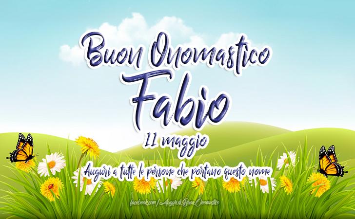 Buon Onomastico Fabio (11 Maggio) - Auguri, Frasi e Imaggini - Onomastico del nome Fabio (11 Maggio). Auguri a tutte le persone che portano questo nome FABIO
