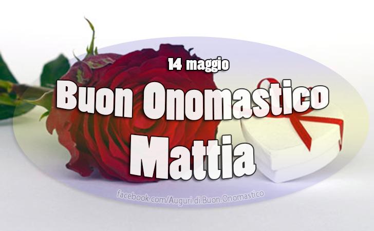 Buon Onomastico Mattia (14 maggio) - Onomastico del nome Mattia, Buon Onomastico Mattia (14 maggio). Auguri a tutte le persone che portano questo nome. (Mattia).