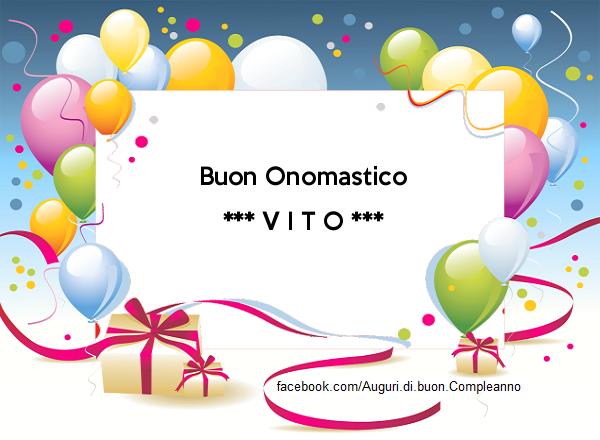 Buon Onomastico Vito (15 giugno) - Buon Onomastico Vito (15 giugno) - Auguri di Buon Onomastico del nome VITO