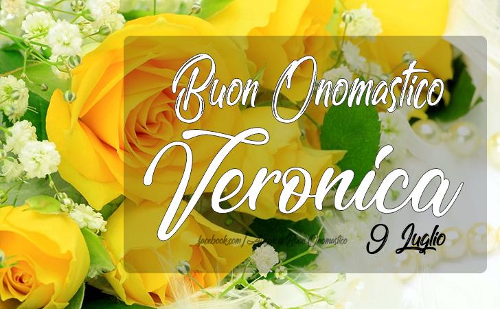 Buon Onomastico Veronica (9 luglio)