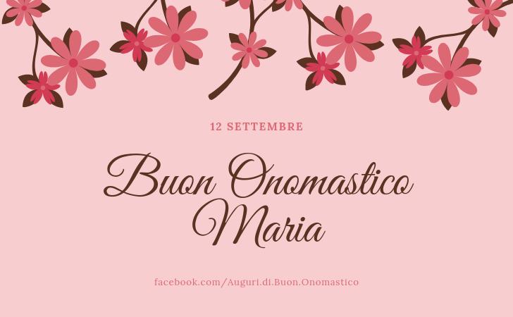 Buon Onomastico Maria 12 settembre - Buon Onomastico Maria 12 settembre