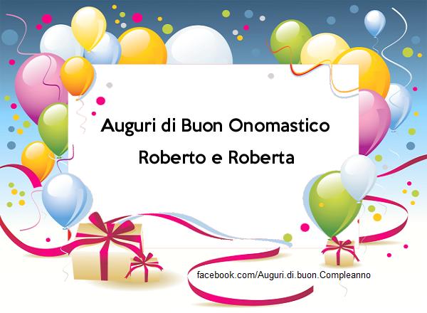 Auguri di Buon Onomastico Roberto e Roberta - Auguri di Buon Onomastico Roberto e Roberta