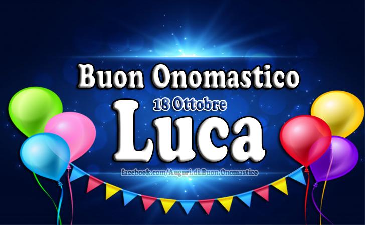 Buon Onomastico Luca 18 Ottobre - Onomastico del nome Luca, Buon Onomastico Luca 18 Ottobre