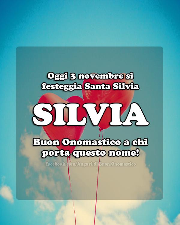 Silvia Onomastico Auguri e Immagini di buon onomastico Silvia - Oggi 3 novembre si  festeggia Santa Silvia. Silvia Buon Onomastico a chi porta questo nome! Auguri e Immagini di buon onomastico Silvia