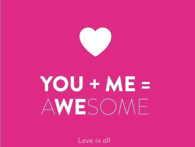 Love is all | YOU+ME=AWESOME