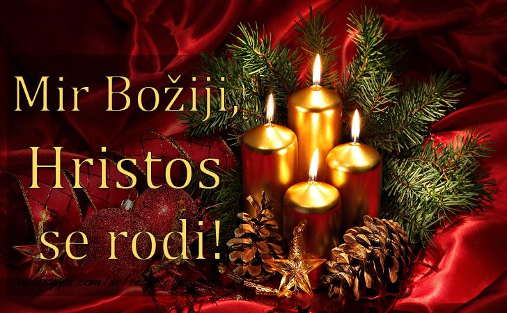 Božićne Čestitke, Mir Božiji, Hristos se rodi!